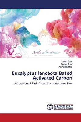 Eucalyptus Lenceota Based Activated Carbon (Paperback)