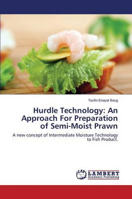 Hurdle Technology: An Approach for Preparation of Semi-Moist Prawn (Paperback)