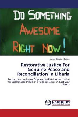Restorative Justice for Genuine Peace and Reconciliation in Liberia (Paperback)