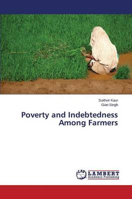 Poverty and Indebtedness Among Farmers (Paperback)
