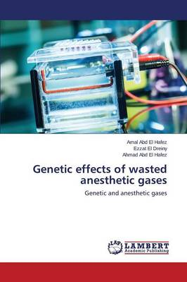 Genetic Effects of Wasted Anesthetic Gases (Paperback)