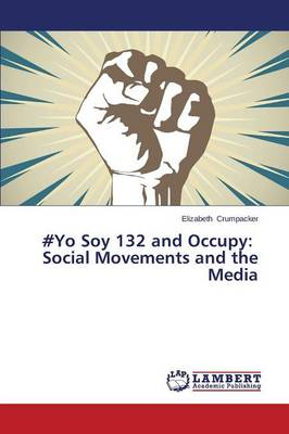 #Yo Soy 132 and Occupy: Social Movements and the Media (Paperback)