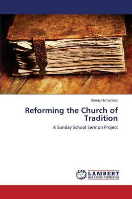 Reforming the Church of Tradition (Paperback)