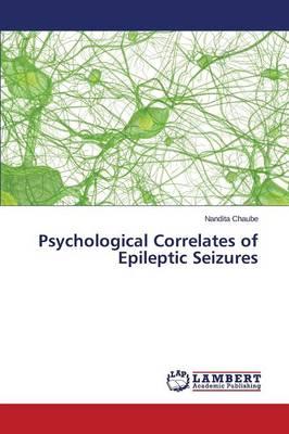Psychological Correlates of Epileptic Seizures (Paperback)