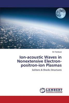Ion-Acoustic Waves in Nonextensive Electron-Positron-Ion Plasmas (Paperback)