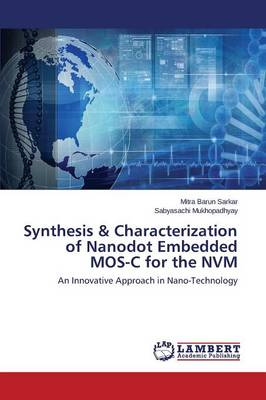 Synthesis & Characterization of Nanodot Embedded Mos-C for the Nvm (Paperback)