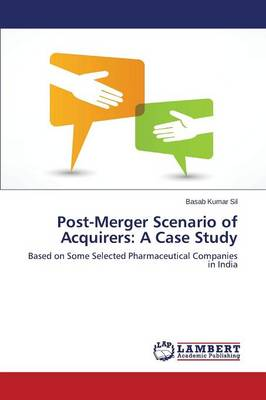 Post-Merger Scenario of Acquirers: A Case Study (Paperback)