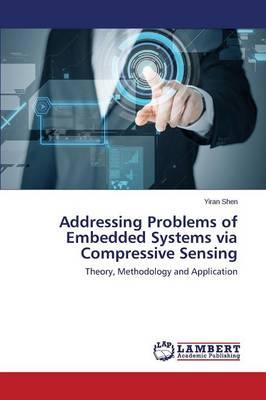 Addressing Problems of Embedded Systems Via Compressive Sensing (Paperback)