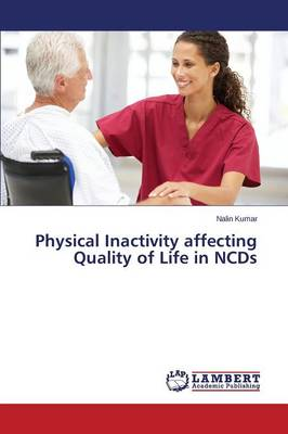 Physical Inactivity Affecting Quality of Life in Ncds (Paperback)