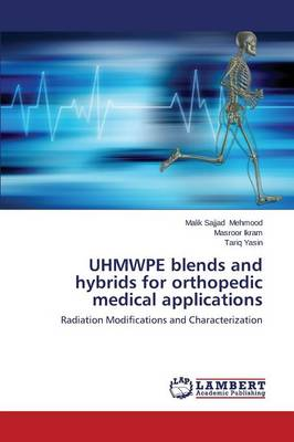 Uhmwpe Blends and Hybrids for Orthopedic Medical Applications (Paperback)