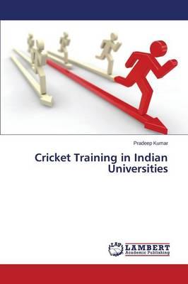Cricket Training in Indian Universities (Paperback)
