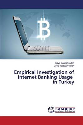 Empirical Investigation of Internet Banking Usage in Turkey (Paperback)