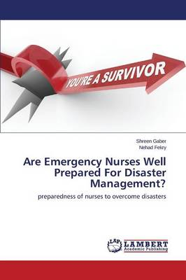 Are Emergency Nurses Well Prepared for Disaster Management? (Paperback)