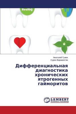 Differentsial'naya Diagnostika Khronicheskikh Yatrogennykh Gaymoritov (Paperback)