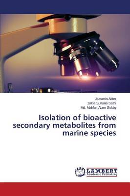 Isolation of Bioactive Secondary Metabolites from Marine Species (Paperback)