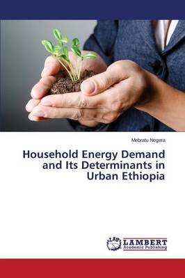 Household Energy Demand and Its Determinants in Urban Ethiopia (Paperback)