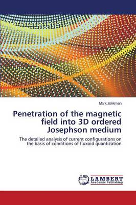Penetration of the Magnetic Field Into 3D Ordered Josephson Medium (Paperback)