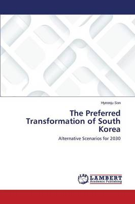 The Preferred Transformation of South Korea (Paperback)
