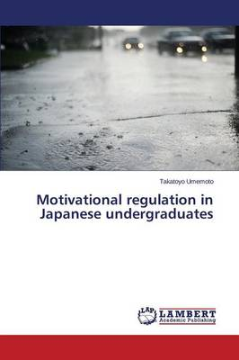 Motivational Regulation in Japanese Undergraduates (Paperback)