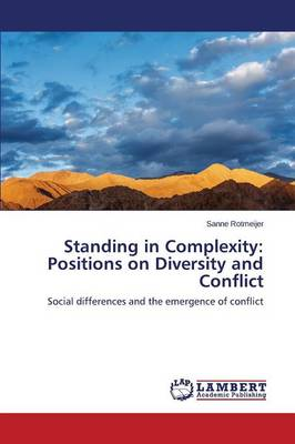 Standing in Complexity: Positions on Diversity and Conflict (Paperback)