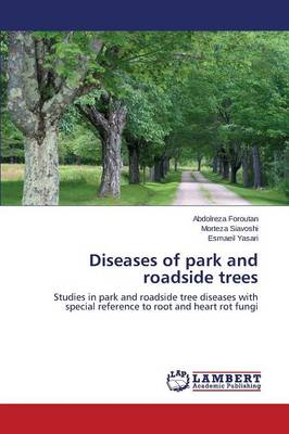 Diseases of Park and Roadside Trees (Paperback)