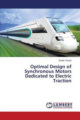 Optimal Design of Synchronous Motors Dedicated to Electric Traction (Paperback)