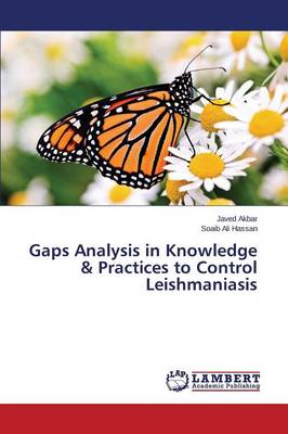 Gaps Analysis in Knowledge & Practices to Control Leishmaniasis (Paperback)