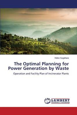 The Optimal Planning for Power Generation by Waste (Paperback)