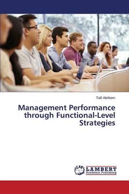 Management Performance Through Functional-Level Strategies (Paperback)