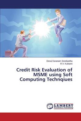 Credit Risk Evaluation of Msme Using Soft Computing Technqiues (Paperback)