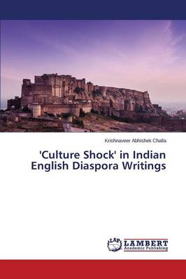 'Culture Shock' in Indian English Diaspora Writings (Paperback)