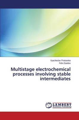Multistage Electrochemical Processes Involving Stable Intermediates (Paperback)