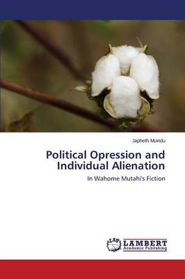 Political Opression and Individual Alienation (Paperback)