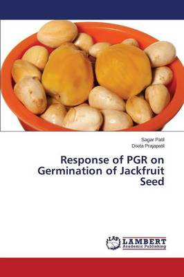 Response of Pgr on Germination of Jackfruit Seed (Paperback)