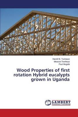 Wood Properties of First Rotation Hybrid Eucalypts Grown in Uganda (Paperback)