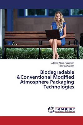 Biodegradable &Conventional Modified Atmosphere Packaging Technologies (Paperback)