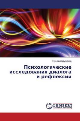 Psikhologicheskie Issledovaniya Dialoga I Refleksii (Paperback)