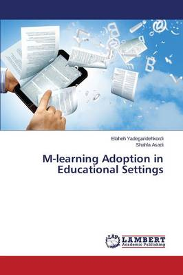 M-Learning Adoption in Educational Settings (Paperback)