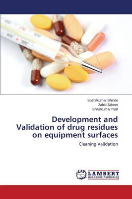 Development and Validation of Drug Residues on Equipment Surfaces (Paperback)