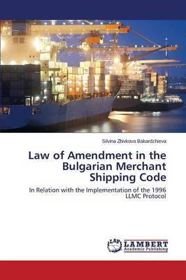 Law of Amendment in the Bulgarian Merchant Shipping Code (Paperback)