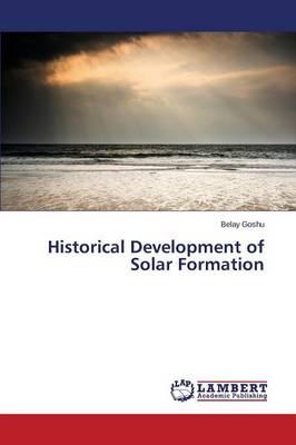 Historical Development of Solar Formation (Paperback)