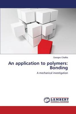 An Application to Polymers: Bonding (Paperback)