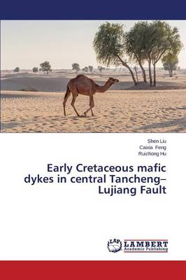 Early Cretaceous Mafic Dykes in Central Tancheng-Lujiang Fault (Paperback)