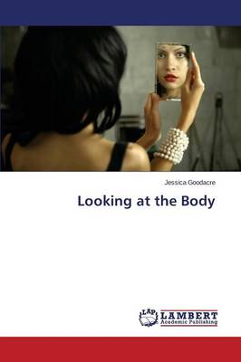 Looking at the Body (Paperback)