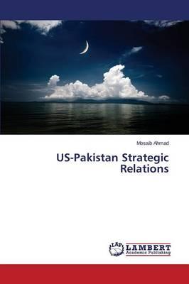 Us-Pakistan Strategic Relations (Paperback)