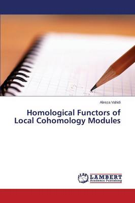 Homological Functors of Local Cohomology Modules (Paperback)