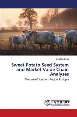 Sweet Potato Seed System and Market Value Chain Analyses (Paperback)