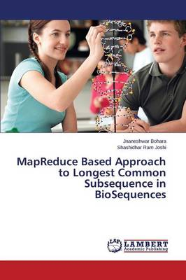 Mapreduce Based Approach to Longest Common Subsequence in Biosequences (Paperback)