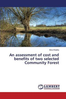 An Assessment of Cost and Benefits of Two Selected Community Forest (Paperback)