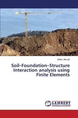 Soil-Foundation-Structure Interaction Analysis Using Finite Elements (Paperback)